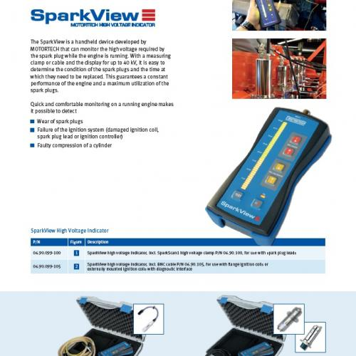 SparkView - description With the portable indicator SparkView from MOTORTECH, the high voltage demand of spark plugs can be easily and conveniently measured and visualized while the engine is running. In combination with the SparkScan1 high voltage clamp connected to the SparkView or a special measuring cable and the display up to 50 kV, the condition of the ignition system and especially of the spark plugs can be easily determined and the changeover time can be optimally specified.